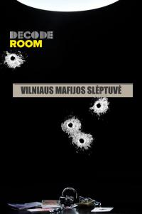 Vilniaus galvosūkių kambarys Mafijos slėptuvė